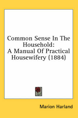 Picture of Common Sense in the Household: A Manual of Practical Housewifery (1884)