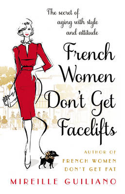 Picture of French Women Don't Get Facelifts: Aging with Attitude