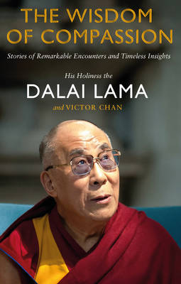 Picture of The Wisdom of Compassion: Stories of Remarkable Encounters and Timeless Insights