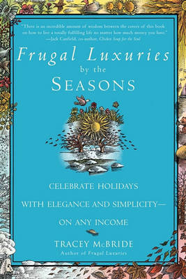 Picture of Frugal Luxuries by the Seasons: Celebrate the Holidays with Elegance and Simplicity--On Any Income