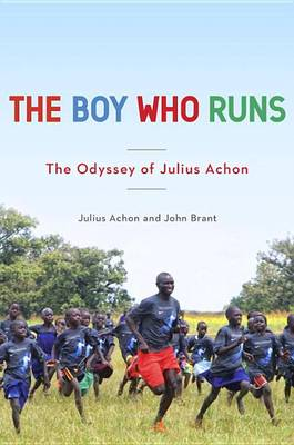 Picture of Boy Who Runs: The Odyssey of Julius Achon