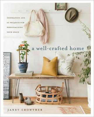 Picture of A Well-Crafted Home: Inspiration and 60 Projects for Personalizing Your Space