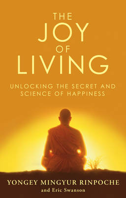 Picture of The Joy of Living: Unlocking the Secret and Science of Happiness