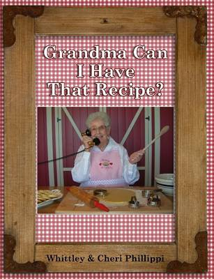 Picture of Grandma Can I Have That Recipe? (Full-Color)