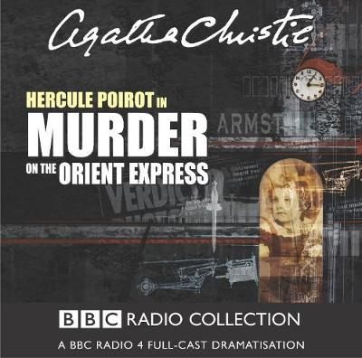 Picture of Murder on the Orient Express: A BBC Radio 4 Full-Cast Dramatisation: Starring John Moffatt as Hercule Poirot: BBC Radio 4 Full-cast Dramatisation