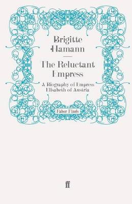 Picture of The Reluctant Empress: A Biography of Empress Elisabeth of Austria