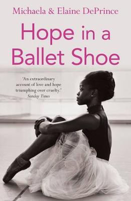 Picture of Hope in a Ballet Shoe: Orphaned by War, Saved by Ballet: An Extraordinary True Story