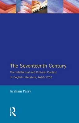Picture of The Seventeenth Century: Intellectual and Cultural Context of English Literature, 1603-1700