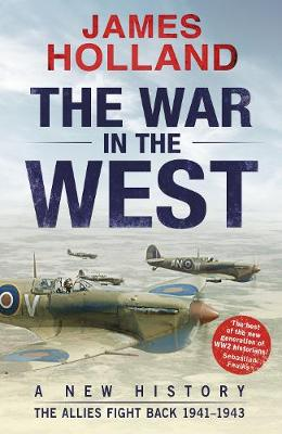 Picture of The War in the West - A New History: Volume 2: The Fall of Germany 1941-43