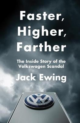 Picture of Faster, Higher, Farther: The Inside Story of the Volkswagen Scandal