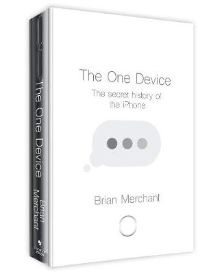 Picture of The One Device: The Secret History of the iPhone