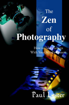 Picture of The Zen of Photography: How to Take Pictures with Your Mind's Camera