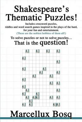 Picture of Shakespeare's Thematic Puzzles!: To Solve Puzzles or Not to Solve Puzzles That Is the Question!