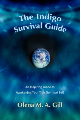 Picture of The Indigo Survival Guide: An Inspiring Guide to Awakening Your True Spiritual Self