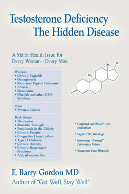 Picture of Testosterone Deficiency: The Hidden Disease: A Major Health Issue for Every Woman - Every Man