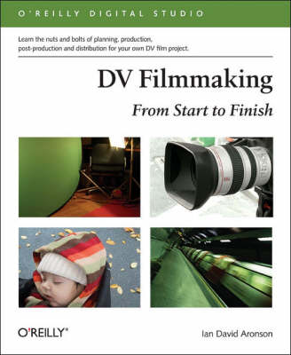 Picture of DV Filmmaking: From Start to Finish