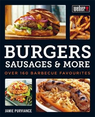 Picture of Weber's Burgers, Sausages & More: Over 160 Barbecue Favourites