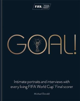 Picture of Goal!: Intimate Portraits and Interviews with Every Living FIFA World Cup Final Scorer