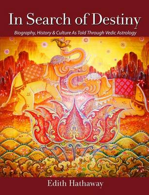 Picture of In Search of Destiny: Biography, History & Culture as Told Through Vedic Astrology