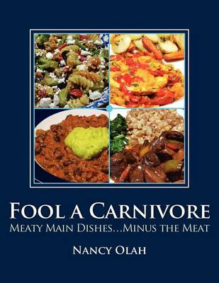 Picture of Fool a Carnivore: Meaty Main Dishes . . . Minus the Meat