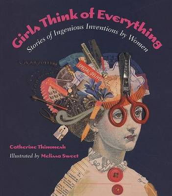 Picture of Girls Think of Everything: Stories of Ingenious Inventions by Women