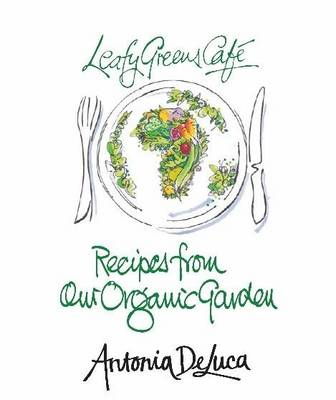 Picture of Leafy Greens Cafe: Recipes from Our Organic Garden