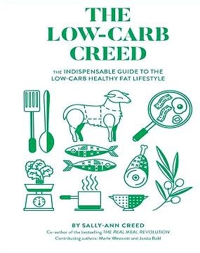 Picture of The Low-Carb Creed: The Indispensable Guide to the Low-Carb Healthy Fat Lifestyle
