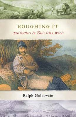 Picture of Roughing it: 1820 Settlers in Their Own Words
