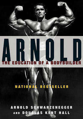Picture of Arnold: the Eduction of a Bodybuilder