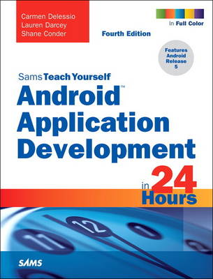 Picture of Android Application Development in 24 Hours, Sams Teach Yourself