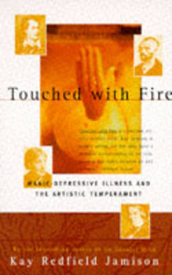 Picture of Touched with Fire: Manic-Depressive Illness and the Artistic Temperament
