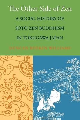 Picture of The Other Side of Zen: A Social History of Soto Zen Buddhism in Tokugawa Japan