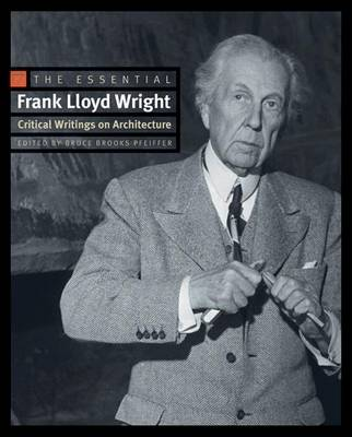 Picture of The Essential Frank Lloyd Wright: Critical Writings on Architecture