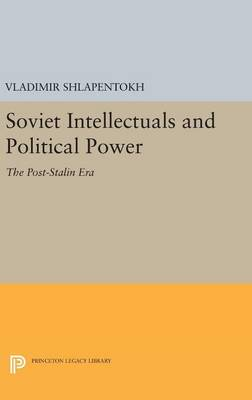 Picture of Soviet Intellectuals and Political Power: The Post-Stalin Era
