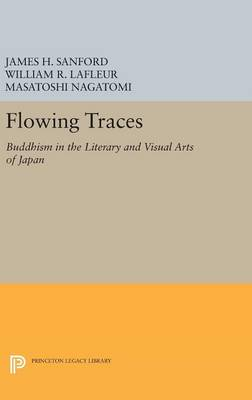 Picture of Flowing Traces: Buddhism in the Literary and Visual Arts of Japan