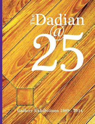 Picture of The Dadian@25: Gallery Exhibitions 1989 - 2014