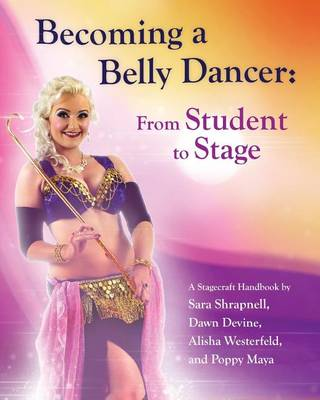 Picture of Becoming a Belly Dancer: From Student to Stage