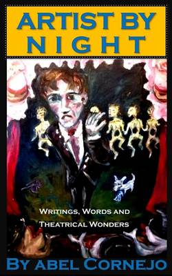 Picture of Artist by Night: Writings, Words and Theatrical Wonders