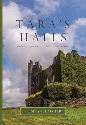 Picture of Tara's Halls: Memories of Ireland: A Life Once Lived, and Hard