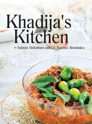 Picture of Khadija's Kitchen: By Salwan Alshaibani and Dr. Nasrine Abdushakra