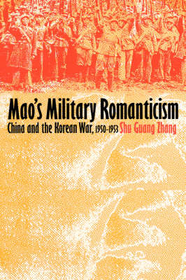 Picture of Mao's Military Romanticism: China and the Korean War, 1950-53