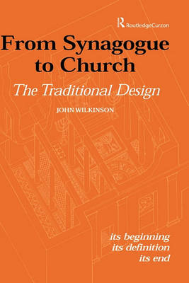 Picture of From Synagogue to Church: The Traditional Design: Its Beginning, Its Definition, Its End