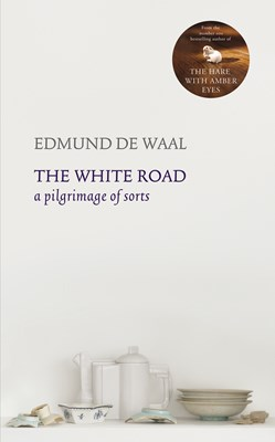 Picture of The White Road: A Pilgrimage of Sorts