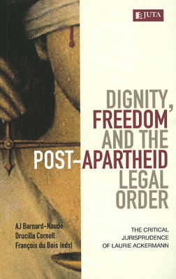Picture of Dignity, freedom and the post-apartheid legal order