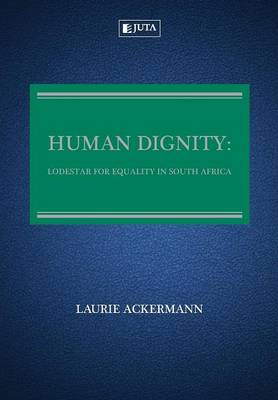 Picture of Human Dignity: Lodestar for Equality in South Africa
