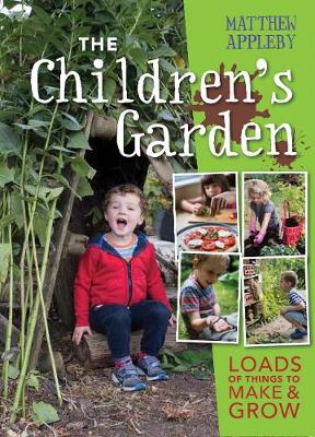 Picture of The Children's Garden: Loads of Things to Make and Grow