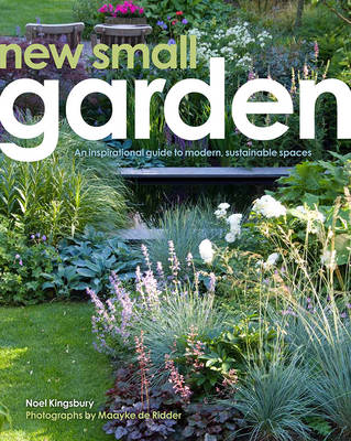 Picture of New Small Garden: Contemporary Principles, Planting and Practice