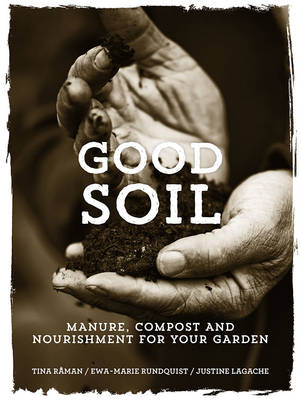 Picture of Good Soil: Manure, Compost and Nourishment for Your Garden