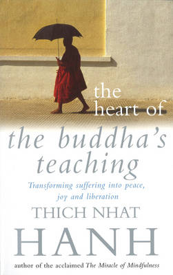 Picture of The Heart of Buddha's Teaching: Transforming Suffering into Peace, Joy & Liberation : the Four Noble Truths, the Noble Eightfold Path, and Other Basic Buddhist Teachings