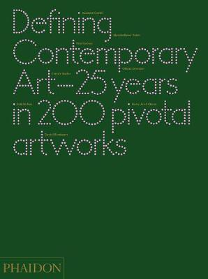 Picture of Defining Contemporary Art: 25 Years in 200 Pivotal Artworks